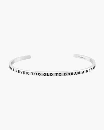 You are Never Too Old Silver Bracelet