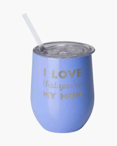 I Love That You're My Mom 12 oz. Wine Cup