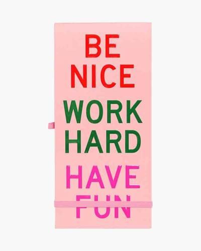 Be Nice, Work Hard, Have Fun Little Buddy Reporter Pad