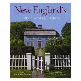 Kim Knox Beckius New England's Historic Homes and Gardens (Paperback)