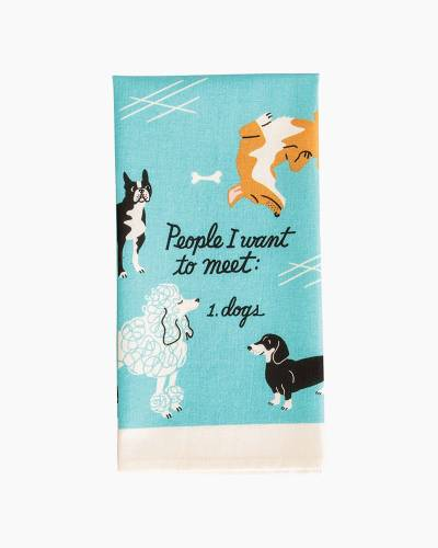 People I Want to Meet Dogs Dish Towel