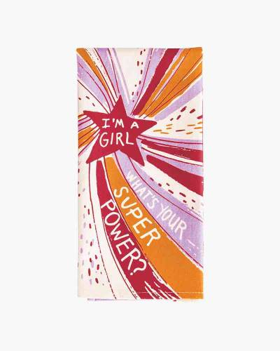 I'm A Girl What's Your Superpower Dish Towel