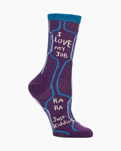 I Love My Job Just Kidding Women's Crew Socks