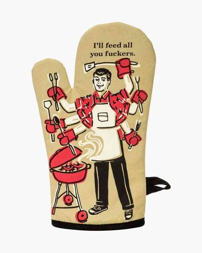 I'll Feed All You F-ckers Oven Mitt