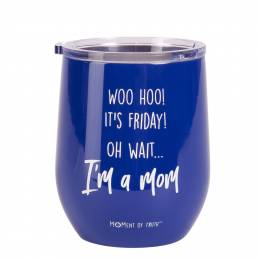 Mary Square It's Friday Mom Stainless Steel Stemless Wine Glass