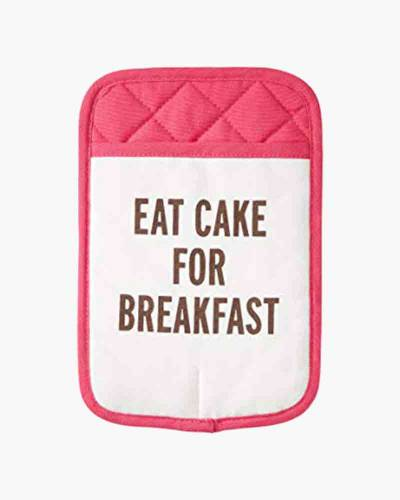 Eat Cake for Breakfast Pot Holder