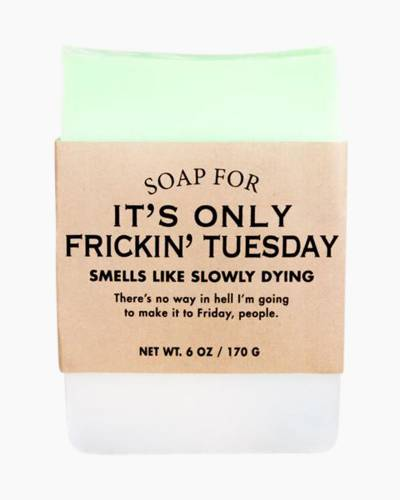 Soap for It's Only Frickin Tuesday