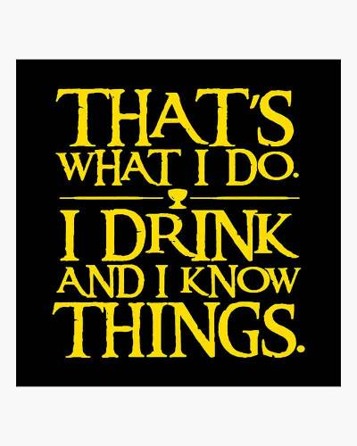 I Drink and I Know Things Men's Tee