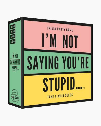 I'm Not Saying You're Stupid... Trivia Game