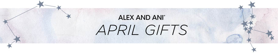 Alex and Ani April Gifts