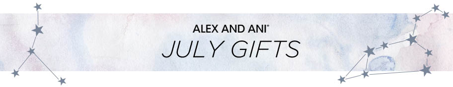 Alex and Ani July Gifts