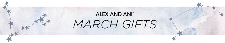 Alex and Ani March Gifts