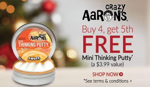Crazy Aaron's Buy 4 mini thinking putty's, get 5th FREE*