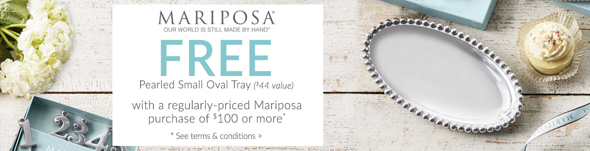 FREE Small Oval Tray with $100 Mariposa purchase*