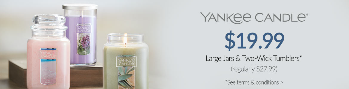 Yankee Candle Large Jars & Two-Wick Tumblers $19.99*