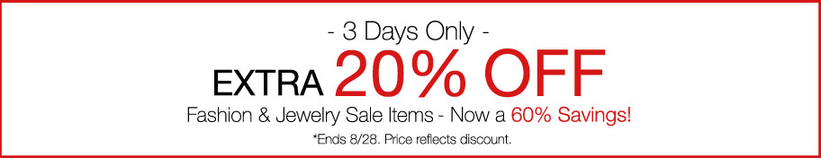 Save an extra 20% on Fashion and Jewelry Sale